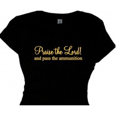 Praise the Lord Pass the Ammunition - Gun Quote Tee